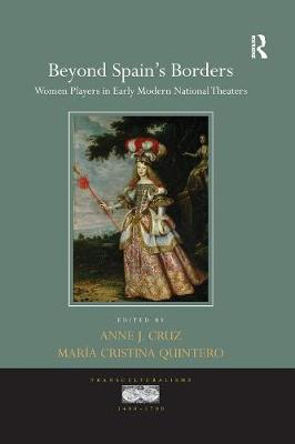 Beyond Spain's Borders: Women Players in Early Modern National Theaters book