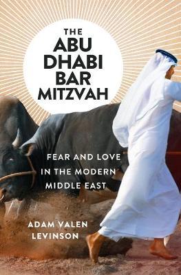 The Abu Dhabi Bar Mitzvah by Adam Valen Levinson