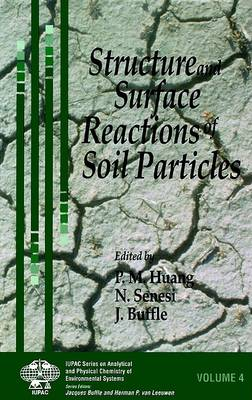 Structure and Surface Reactions of Soil Particles by Nicola Senesi