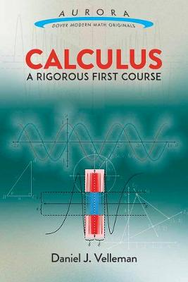 Calculus: A Rigorous First Course by Daniel J. Velleman