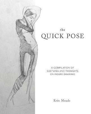 Quick Pose: A Compilation of Gestures and Thoughts on Figure Drawing book