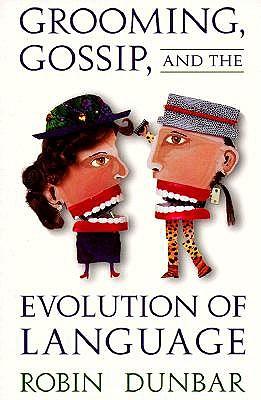 Grooming, Gossip & the Evolution (USA) by Robin Dunbar