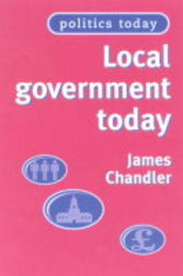 Local Government Today, 3rd EDN by J. A. Chandler