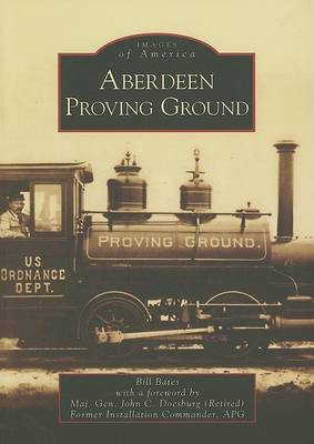 Aberdeen Proving Ground by Bill Bates