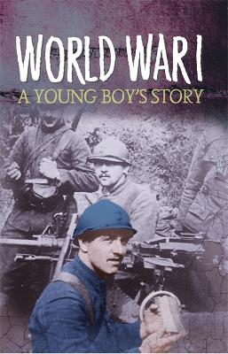 Survivors: WWI: A Young Boy's Story by Stewart Ross
