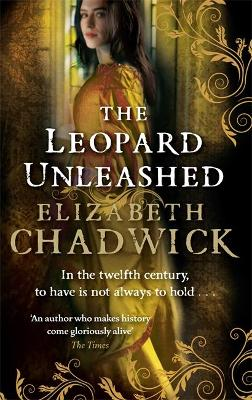 Leopard Unleashed by Elizabeth Chadwick