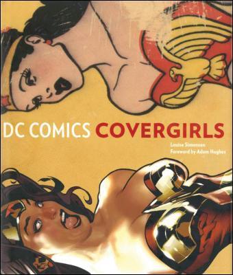 DC Comics Covergirls by Louise Simonson