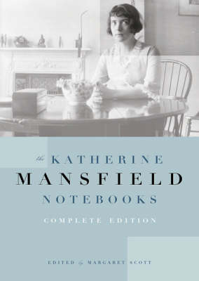 The Katherine Mansfield Notebooks by Margaret Scott