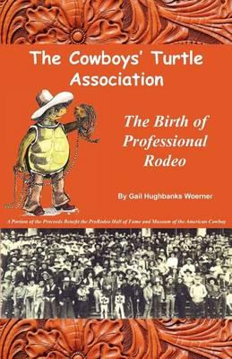 The Cowboys' Turtle Association by Gail Hughbanks Woerner
