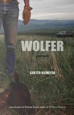 Wolfer: A Memoir by Carter Niemeyer