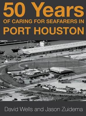 50 Years of Caring for Seafarers in Port Houston by Jason Zuidema