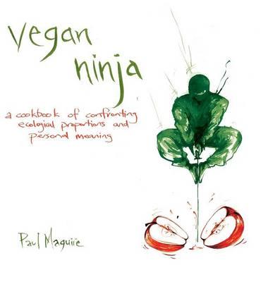 Vegan Ninja by Paul Maguire