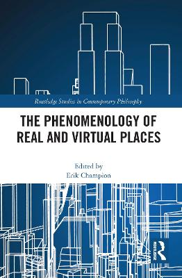 The Phenomenology of Real and Virtual Places by Erik Malcolm Champion