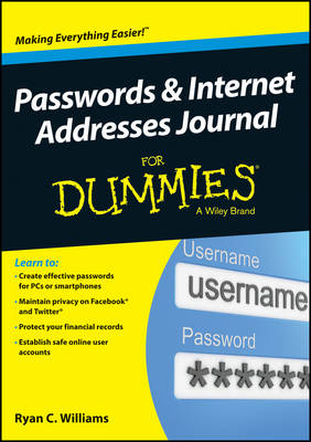 Passwords & Internet Addresses Journal For Dummies by Ryan C. Williams