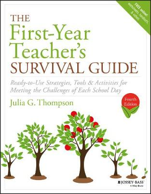 The First-Year Teacher's Survival Guide by Julia G. Thompson