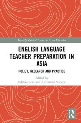 English Language Teacher Preparation in Asia: Policy, Research and Practice book