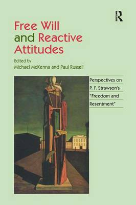 Free Will and Reactive Attitudes: Perspectives on P.F. Strawson's 'Freedom and Resentment' by Paul Russell