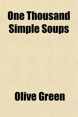 One Thousand Simple Soups by Olive Green