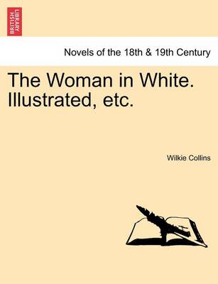 The Woman in White. Illustrated, Etc. book