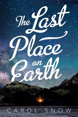 Last Place on Earth by Carol Snow