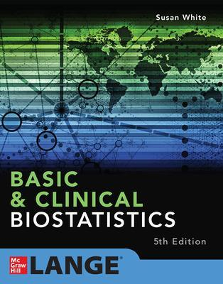Basic & Clinical Biostatistics: Fifth Edition by Susan White