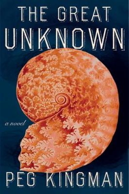 The Great Unknown: A Novel by Peg Kingman