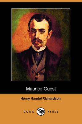 Maurice Guest (Dodo Press) by Henry Handel Richardson