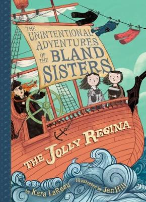 Jolly Regina (The Unintentional Adventures of the Bland Sisters Book 1) by Kara LaReau