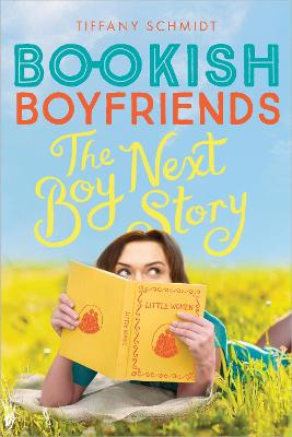 The Boy Next Story: A Bookish Boyfriends Novel by Tiffany Schmidt