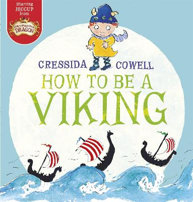 How to be a Viking by Cressida Cowell