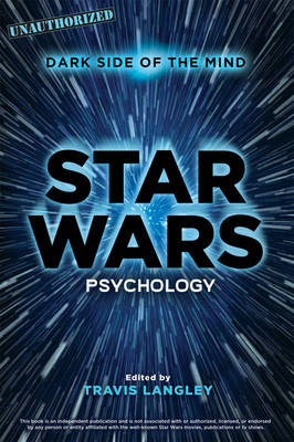 Star Wars Psychology by Travis Langley