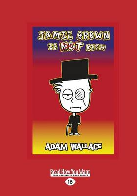 Jamie Brown is NOT Rich by Adam Wallace