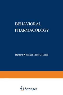 Behavioral Pharmacology by Bernard Weiss