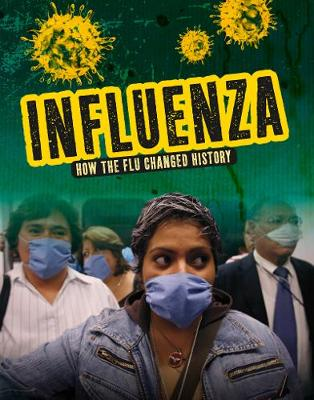 Influenza: How the Flu Changed History by Barbara Krasner