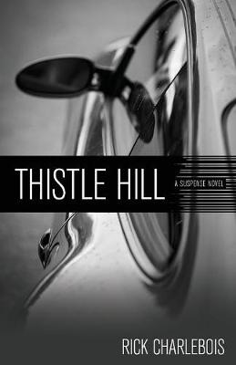 Thistle Hill by Rick Charlebois
