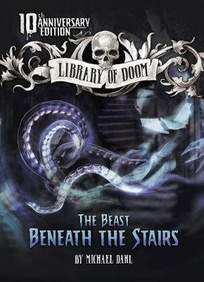 The Beast Beneath the Stairs by Michael Dahl