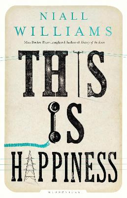 This Is Happiness by Niall Williams