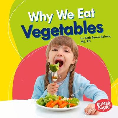 Why We Eat Vegetables by Beth Bence Reinke