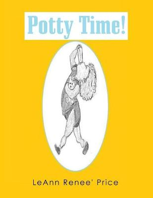 Potty Time by Leann Renee' Price