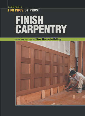Finish Carpentry by Fine Homebuilding