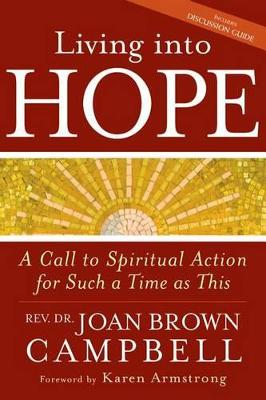 Living Into Hope by Rev Dr Joan Brown Campbell
