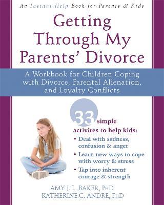 Getting Through My Parents' Divorce by Amy J. L. Baker