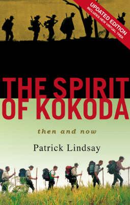 Spirit of Kokoda, The (New Edition) by Patrick Lindsay