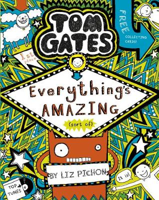 Tom Gates #3: Everything's Amazing (sort of) by Liz Pichon