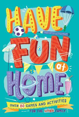 Have Fun at Home by Alison Maloney