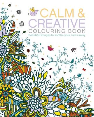 Calm & Creative Colouring Book book