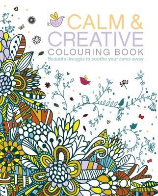 Calm & Creative Colouring Book book