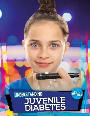 Understanding Juvenile Diabetes book
