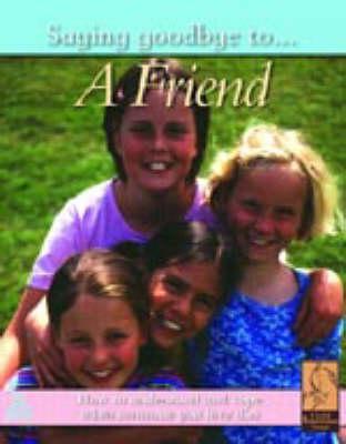 SAYING GOODBYE TO A FRIEND by Nicola Edwards