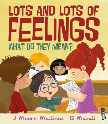 Lots and Lots of Feelings by Jennifer Moore-Mallinos